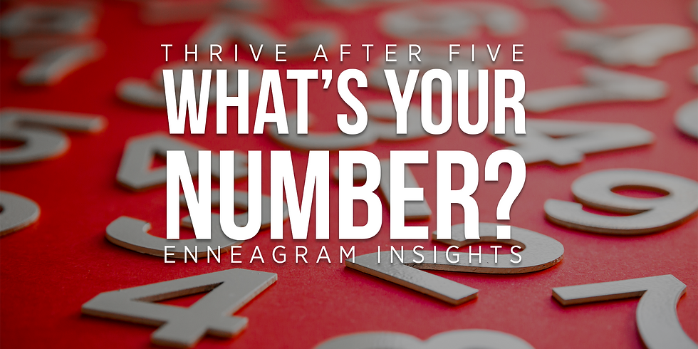 Thrive After Five: What's Your Number?