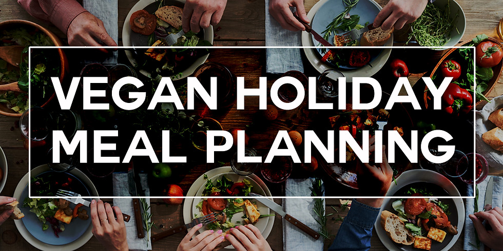 HOW TO PLAN A VEGAN HOLIDAY MEAL