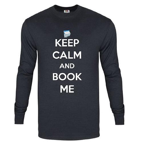 Keep Calm (Long Sleeve)