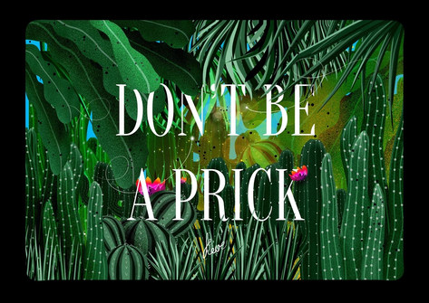 Don't Be A Prick!