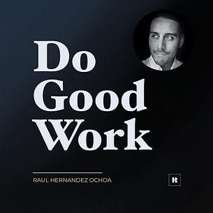 Do Good Work Podcast.jpg
