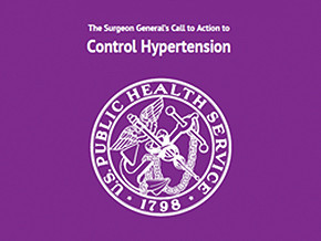 The Surgeon General's Call to Action to Control Hypertension