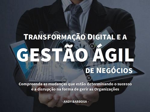 Transformação Digital e a Gestão Ágil de Negócios