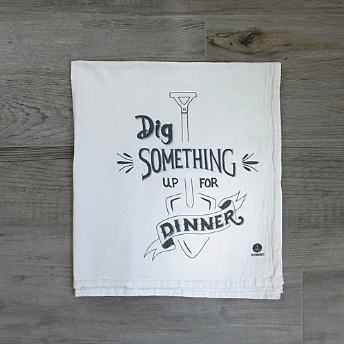 """Dig up something for dinner"" Cotton tea towel"