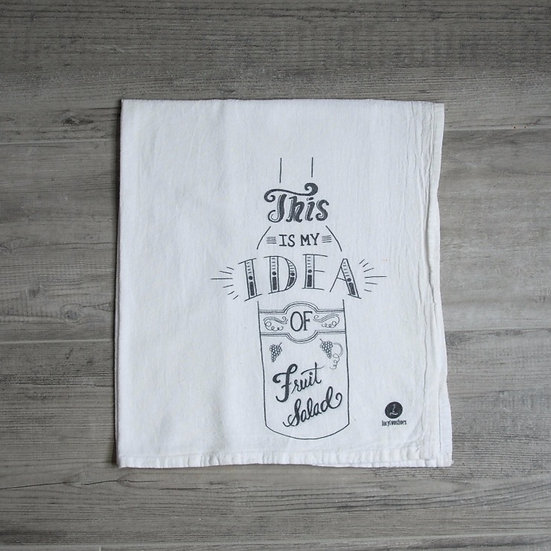 """This is my idea of fruit salad"" Cotton tea towel"