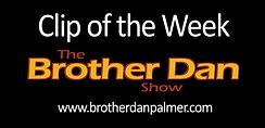 The Brother Dan Show Clip of the Week ac