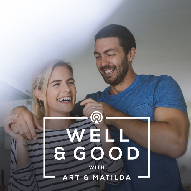 Well & Good with Art & Matilda     (Roar Collective)