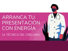 Arranca tu presentación con energía 🩺 La técnica del cirujano