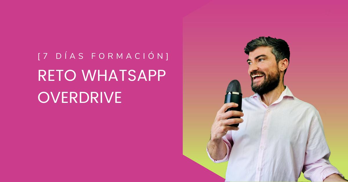Reto Whatsapp OVERDRIVE