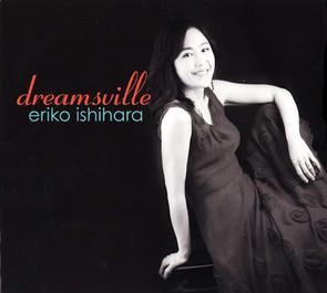 【CD】石原 江里子 ERIKO ISHIHARA / DREAMSVILLE  10月17日発売