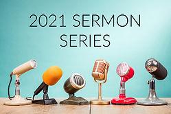 2021 Sermon Series.jpg