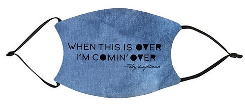 """I'm Comin' Over"" Mask PRE-ORDER"