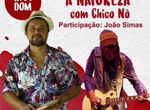 O Quintal Cultural apresenta: A NATUREZA, com Chico Nô