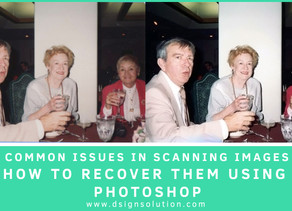 5 COMMON ISSUES WHILE SCANNING PHOTOGRAPHS & HOW TO FIX THEM USING PHOTOSHOP