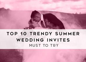 Top 10 Trendy Summer Wedding Invites