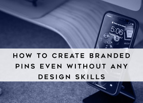 How to Create Branded Pins Even Without Any Design Skills