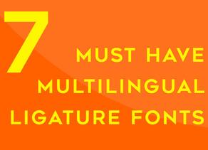 7 Must Have Multilingual Ligature Fonts