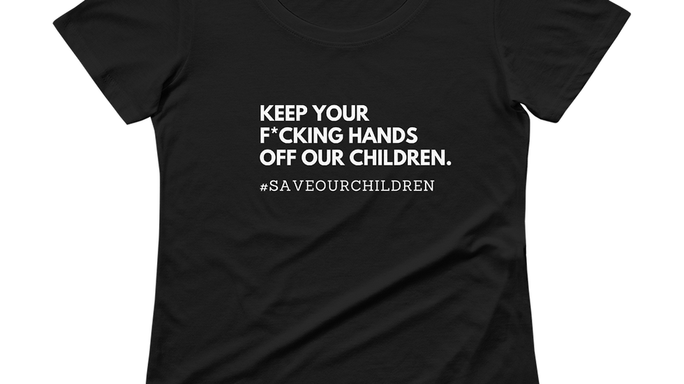 Keep Your F*cking Hands Off Our Children Scoop Neck Tee (White Font)