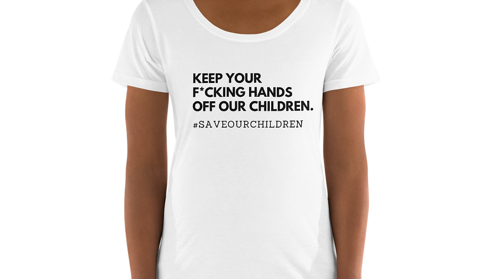 Keep Your F*cking Hands Off Our Children Scoop Neck Tee (Black Font)