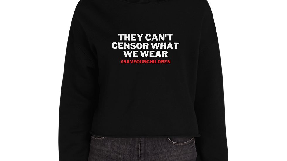 They Can't Censor What We Wear Crop Hoodie