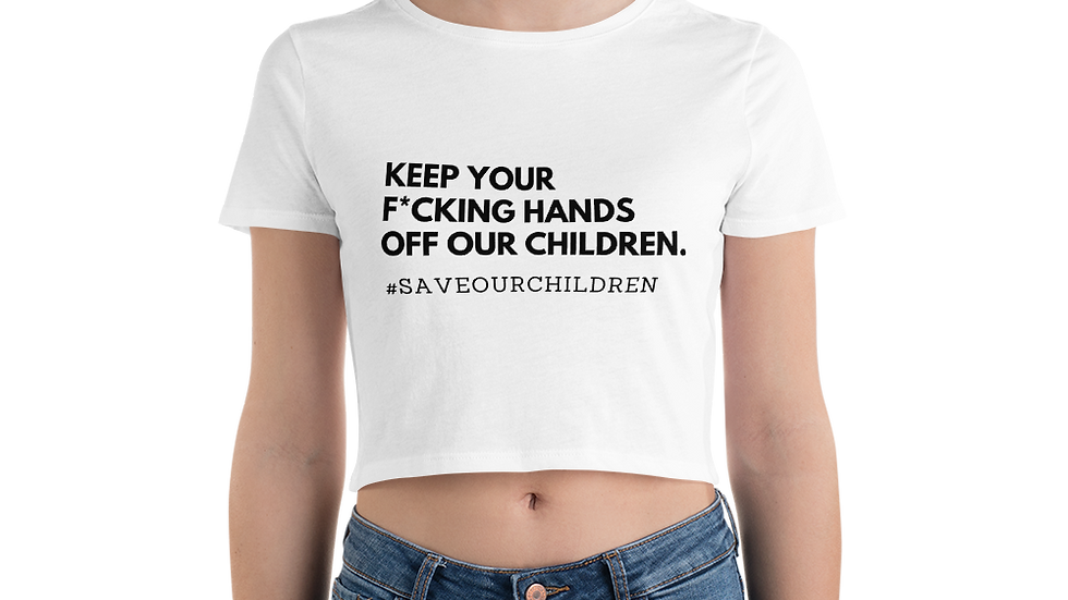 Keep Your F*cking Hands Off Our Children (Black Font)