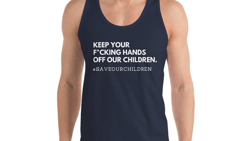 Keep Your F*cking Hands Off Our Children Classic Tank (Unisex)