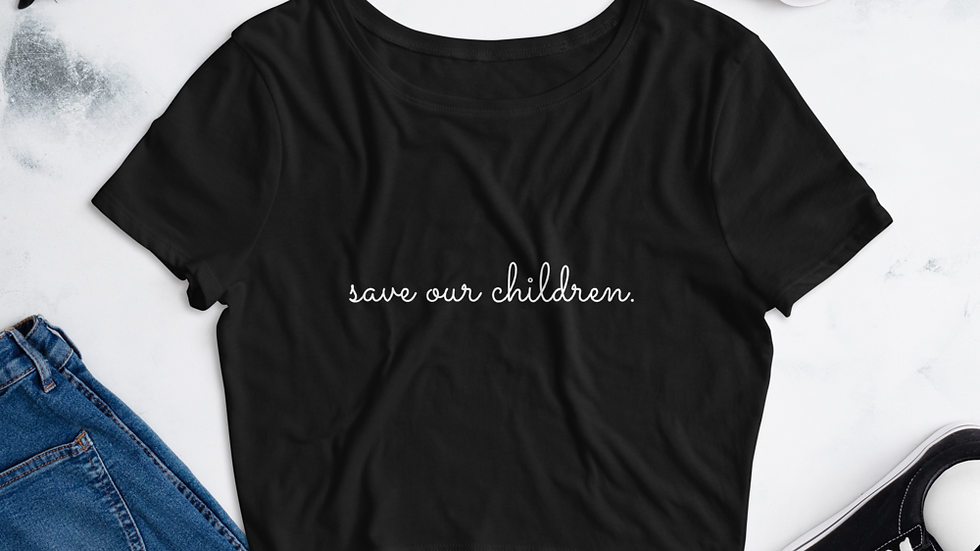 Save Our Children Crop Top (White Font)