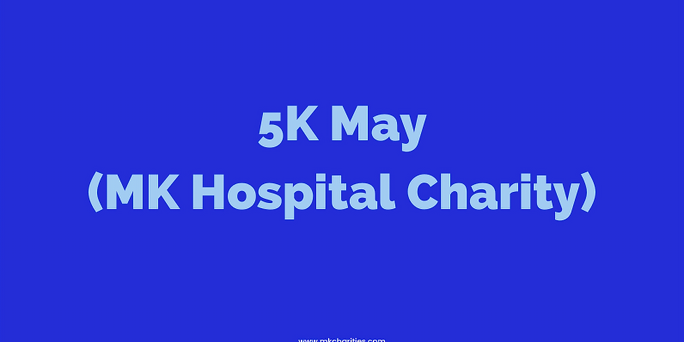 #5kmay for MK Hospital Charity