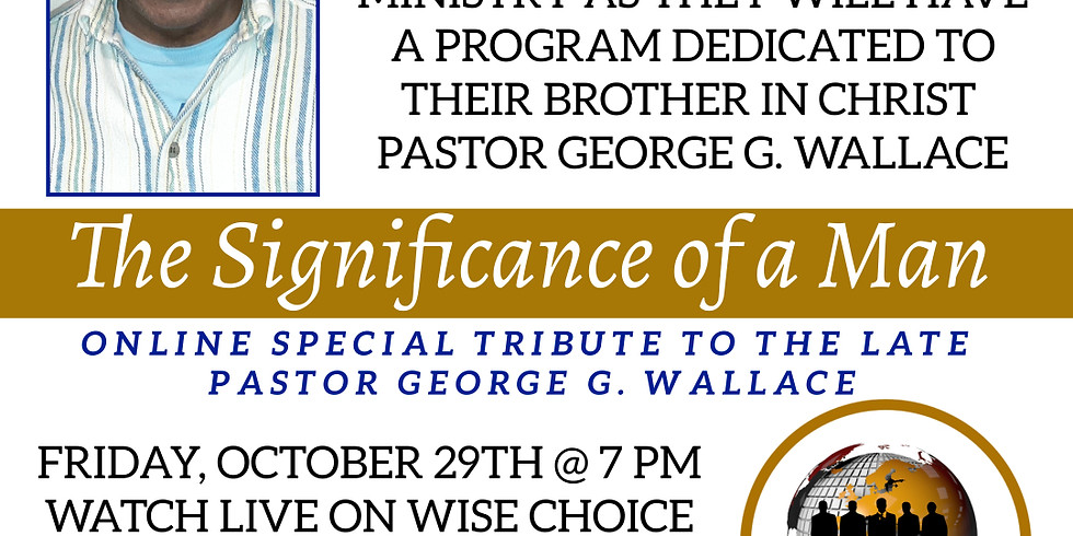 Tribute to Pastor George G. Wallace