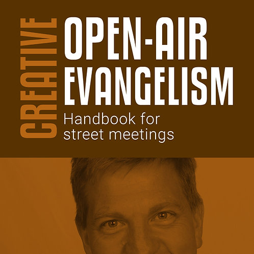 CREATIVE OPEN-AIR EVANGELISM
