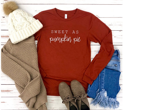 Sweet as Pumpkin Pie // Long Sleeve