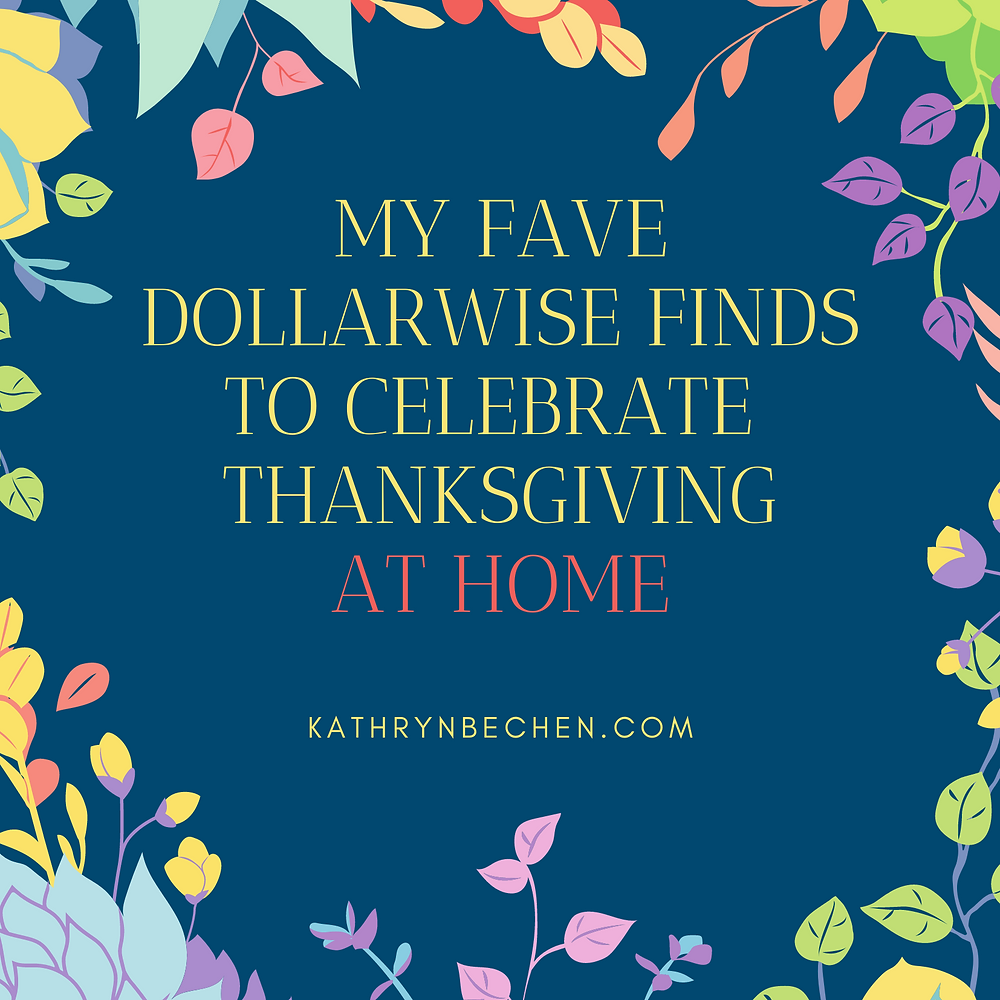 Fave Dollarwise Finds to Celebrate Thanksgiving at Home