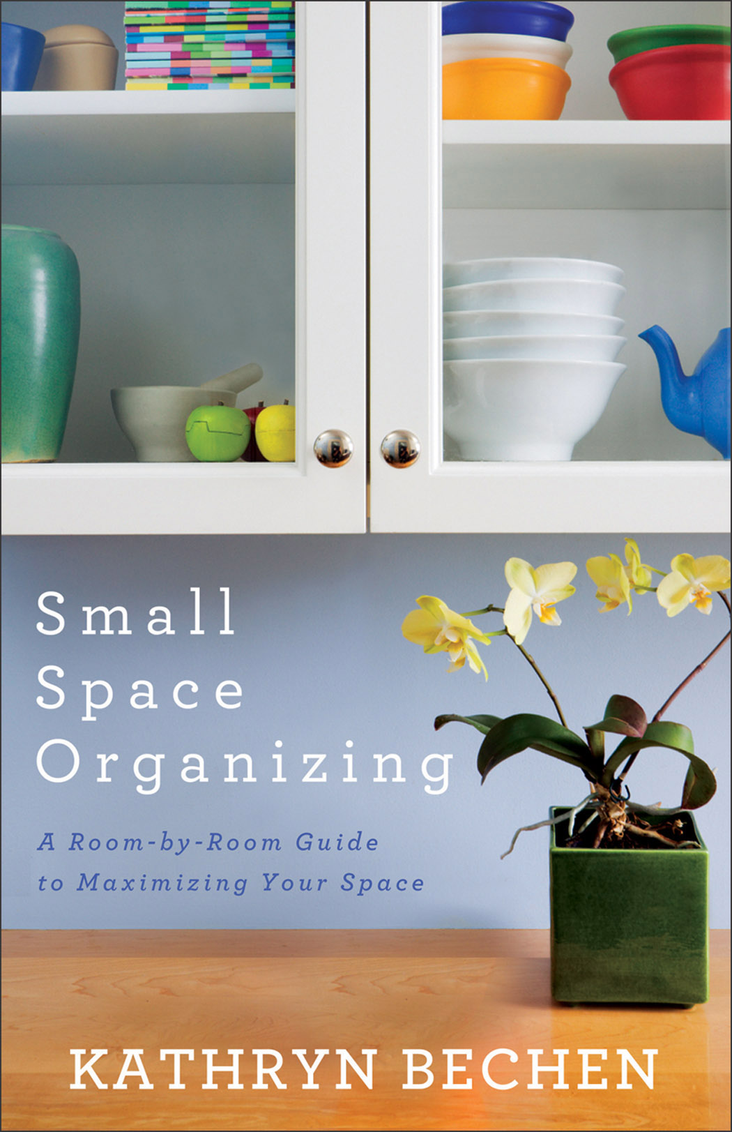 Small Space Organizing Kathryn Bechen