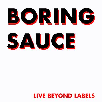 Boring Sauce - 16 oz.