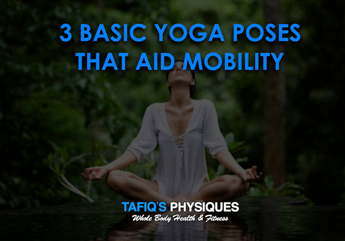 3 Basic Yoga Poses That Aid Mobility