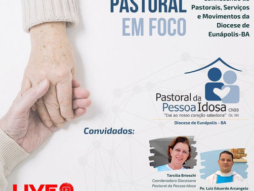 Pastoral em Foco | 4ª Edição - Convidada: Pastoral da Pessoa Idosa