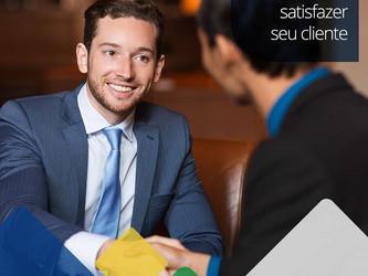 Saiba como satisfazer seu cliente.
