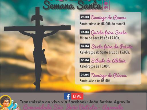 Programação da Semana Santa 2021, da Comunidade São João Batista, em Agrovila, de 28/03 a 04/04.