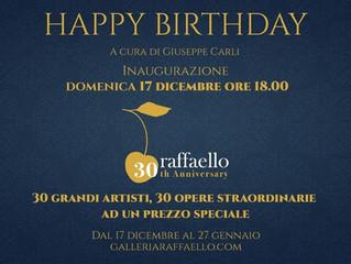 """""""Happy Birthday"""" per il centro d'arte Raffaello, 30 anni di attività, 30 artisti, 30 opere eccez"""