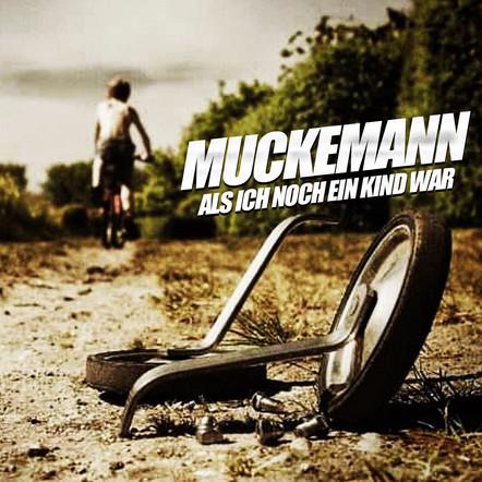Muckemann - Als ich noch ein Kind war (7 Years)