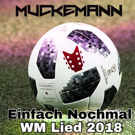 Muckemann - Einfach Nochmal (WM Lied 2018)