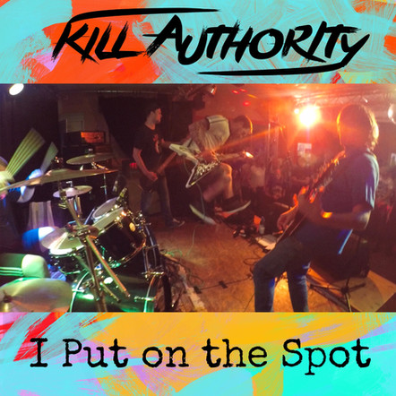 Kill Authority - I Put on the Spot