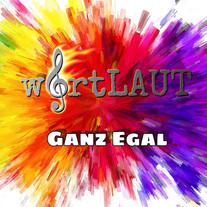 wortLAUT - Ganz Egal