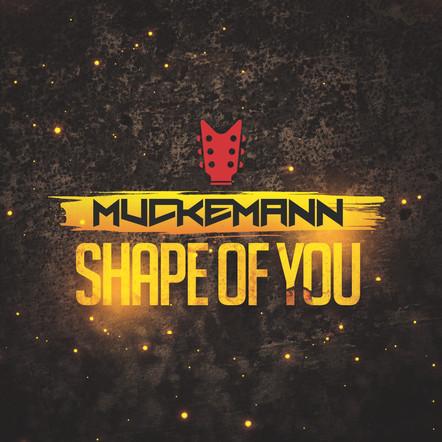 Muckemann - Shape of You