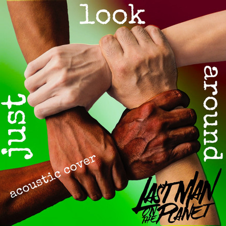 Just Look Around Acoustic Cover - Last Man on the Planet