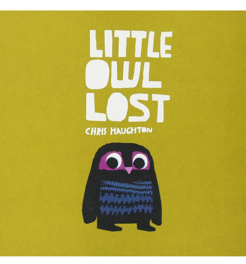Little Owl Lost by Chris Haughton