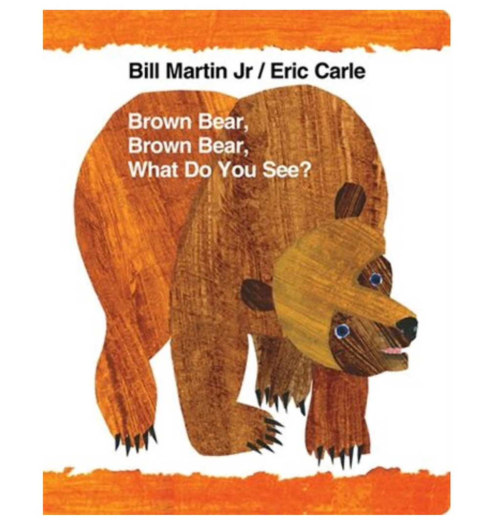 Brown Bear Brown Bear What Do You See Book