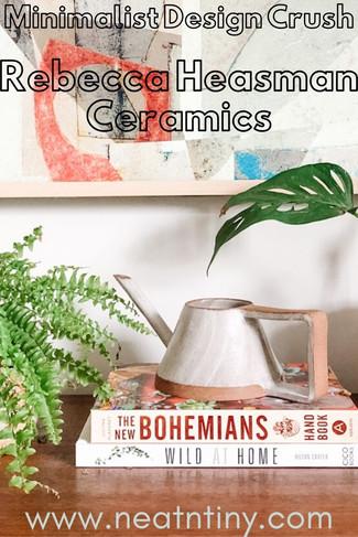 Minimalist Design Crush: Rebecca Heasman Ceramics