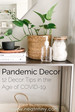 Pandemic Decor