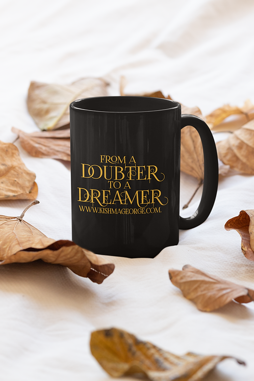 From A Doubter To A Dreamer Mug